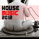 Casius Key / Cosmo Notes / Costa Martinez / Diego Auguanno / Dj Boost / Fifty Nine / Flavour / Jazz 4 / Sa Trincha / Seduction / Tito Torres - House music 2012