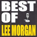 Lee Morgan - Best of lee morgan