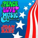 Joan Baez - Peace, love, music (40 original songs, remastered)