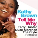 Kathy Brown - Tell me why (terry hunter, duce martinez, the syle remixes)