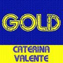Caterina Valente - Gold - caterina valente