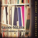 Glenn Miller - Chattanooga choo choo