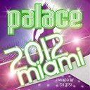 Daylight / Dj Dubi / Gold / Jaybee / Jim X Prods / Kevin Rolland / King Richard, Danny Torrence / Matt Myer / Miss Ketty / Nyce Project, The Nycer / Ortega / South Men / Southside Rockers / Sunday / Touch Down / Wawa - Palace miami 2012 (mixed by dj tisi)