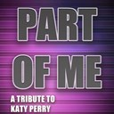 A Tributer - Part of me (a tribute to katy perry)