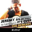 Jeremy Despres - It's over (feat. florence françois) (the remixes)