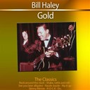 Bill Haley - Gold - the classics: bill haley