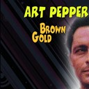 Art Pepper - Brown gold