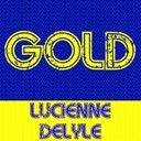 Lucienne Delyle - Gold: lucienne delyle