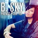 B. Sky - Prends pour toi