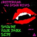 Creeperfunk / Jason Rivas - Show me your dark side