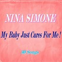 Nina Simone - My baby just cares for me! (30 songs)