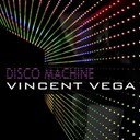 Vincent Vega - Disco machine