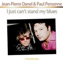 Jean-Pierre Danel / Paul Personne - I just can't stand my blues