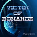 Paul Glaeser - Victim of romance