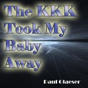 Paul Glaeser - The kkk took my baby away