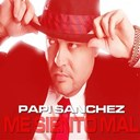 Papi Sanchez - Me siento mal (single version)