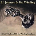 Jay Jay Johnson / Kai Winding - Jj johnson /the incredible kai winding trombones