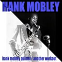 Hank Mobley - Quintet/another workout