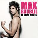 Max Boublil / Max Boublil, Luce - Le 2ème album