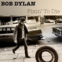 Bob Dylan - Bob dylan: fixin' to die