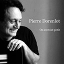 Pierre Dorenlot - On est tout petit