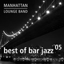 Manhattan Lounge Band - Best of bar jazz (vol. 5)