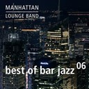 Manhattan Lounge Band - Best of bar jazz (vol. 6)