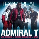 Admiral T - Trop real (feat. jmi sissoko, young chang mc, saïk)