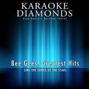 Karaoke Diamonds - Bee gees - greatest hits (karaoke version) (sing the songs of the stars)