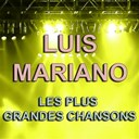 Luis Mariano - Luis Mariano (Les plus grandes chansons)