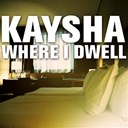 Kaysha - Where i dwell
