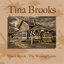 Tina Brooks - Minor movie / the waiting game