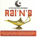 Azzedine / Cheb Abbes / Cheb Abbes, Houari Dauphin / Cheb Bilal / Cheb Bou-A / Cheb Djeloul / Cheba Zizi / Cheik Mohamed / Dj Issa / Dj Shaam / Dj Shams / Hakim / Hamdane / Houari Dauphin / Kamel & Yamina / Kamel El Galmi / Nasro / Redouane / Saïd Rami / Sheikh Tahar / Smaine Ghir / Smaine Sghir - Collection ramadan : rai'n'b