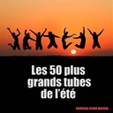 Universal Sound Machine - Les 50 plus grands tubes de l'été (la compilation de l'été 2012)