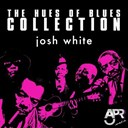 Josh White - The hues of blues collection, vol. 3