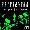 Champion Jack Dupree - The hues of blues collection, vol. 6