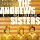 The Andrews Sisters - In honor of the us forces