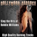 Hollywood Karaoke - Sing the hits of robbie williams (karaoke version) (originally performed by robbie williams)