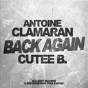 Antoine Clamaran / Cutee B. - Back again