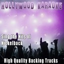 Hollywood Karaoke - Sing the hits of nickelback (karaoke version) (originally performed by nickelback)