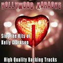 Hollywood Karaoke - Sing the hits of kelly clarkson (karaoke version) (originally performed by kelly clarkson)