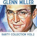 Glenn Miller - Glenn miller: rarity collection, vol. 2