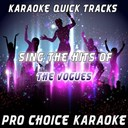Pro Choice Karaoke - Karaoke quick tracks : sing the hits of the vogues (karaoke version) (originally performed by the vogues)