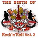 "Billy Emerson / Elvis Presley ""The King"" / Hardrock Gunter / Jerry Lee Lewis / Johnny Cash / Little Milton / Malcolm Yelvington / Sammy Lewis / The Prisonaires / Willie Nix - The birth of rock 'n' roll, vol. 2"