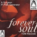 A Surgeon - Forever soul (feat. path generator)