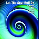 "Ben E. King / Carla Thomas / Ray Charles / The Coasters ""The Robins"" / The Drifters - Let the soul roll on"