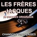 Les Frères Jacques - Chansons françaises (20 succès originaux)