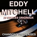 Eddy Mitchell - Chansons françaises (20 succès originaux)