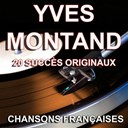 Yves Montand - Chansons fran&ccedil;aises (20 succ&egrave;s originaux)