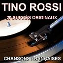 Tino Rossi - Chansons françaises (20 succès originaux)